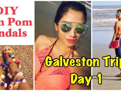 DIY pom pom sandals & Galveston beach trip : Day 1. (Desi family vlogs)