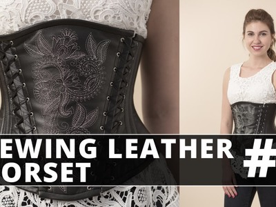 DIY | Sewing Leather UnderBust Corset. Part 1