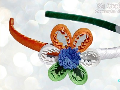 """DIY: Video Making Indian Tricolour Flag """"Hair Band"""" - Quilling Flower - Independence day"""
