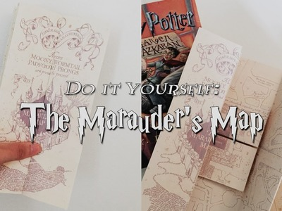 Harry Potter DIY: The Marauder's Map (w. the flaps)