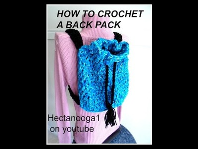 HOW TO CROCHET A BACK-PACK, free crochet pattern, back to school