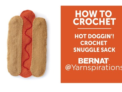 How To Crochet a Hot Dog Snuggle Sack