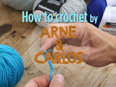 How to Crochet - Introduction by ARNE&CARLOS
