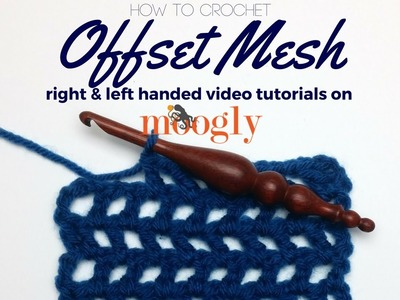 How to Crochet: Offset Mesh (Right Handed)