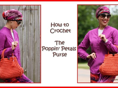 How to Crochet the Poppin' Petals Purse