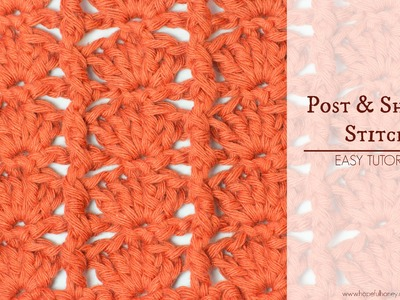 How To: Crochet The Post and Shells Stitch - Easy Tutorial