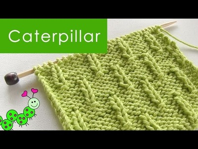 How to Knit the CATERPILLAR Stitch