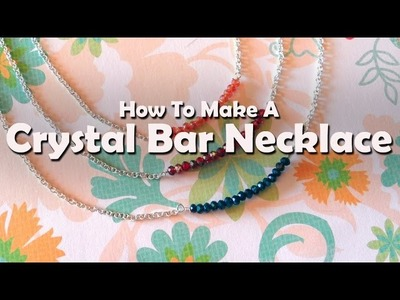 How To Make Jewelry: How To Make A Crystal Bar Necklace