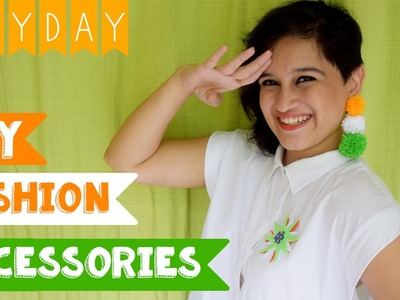 Independence Day Special Fashion Accessories I DIY DAY SPECIAL