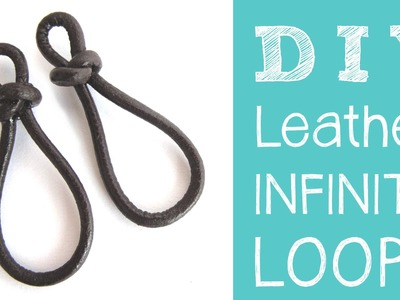 Leather Jewelry Tutorial - DIY Leather Infinity Loops. Figure 8 Links