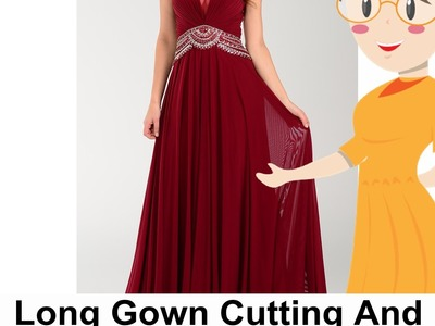 Long Gown Cutting And Stitching | DIY - Tailoring With Usha
