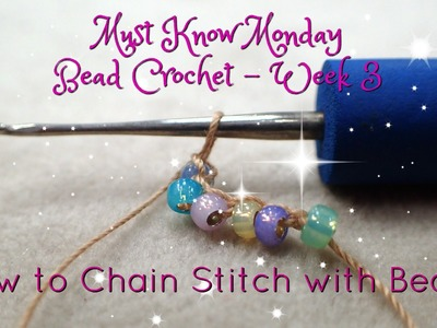 Must Know Monday (8.1.16) Bead Crochet : Week 3 (How to chain stitch with beads)