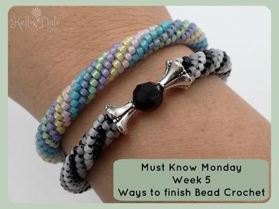 Must Know Monday (8.15.16) Bead Crochet : Week 5 (Ways to Finish Bead Crochet)