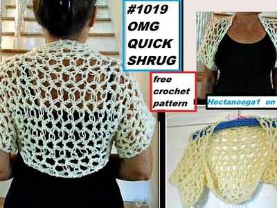 OMG QUICK SHRUG, free crochet pattern tutorial, Pattern#1019. video #1295