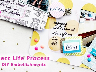 Project Life Process using DIY Embellishments