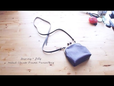Sewing + DIY Metal Clasp Frame Purse.Bag