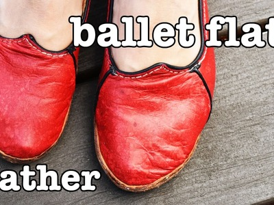 Ballet Flats - Leather Shoe Making - A Cobbler's How to