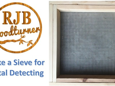 How to Build a Sieve for Sifting Dirt and Sand