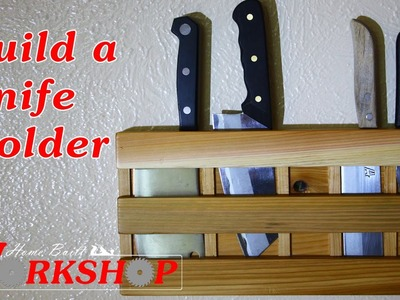 How to build a simple knife holder