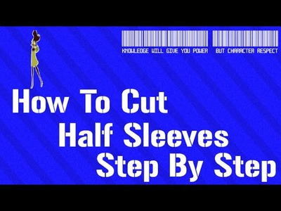 How To Cut Half Sleeves Step By Step