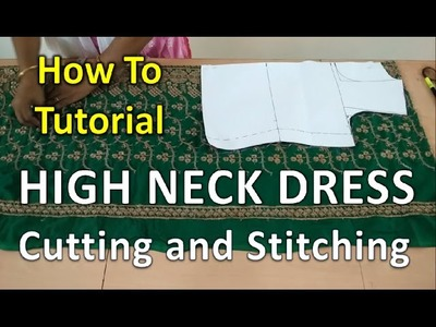How to | Cutting and Stitching of High Neck Dress