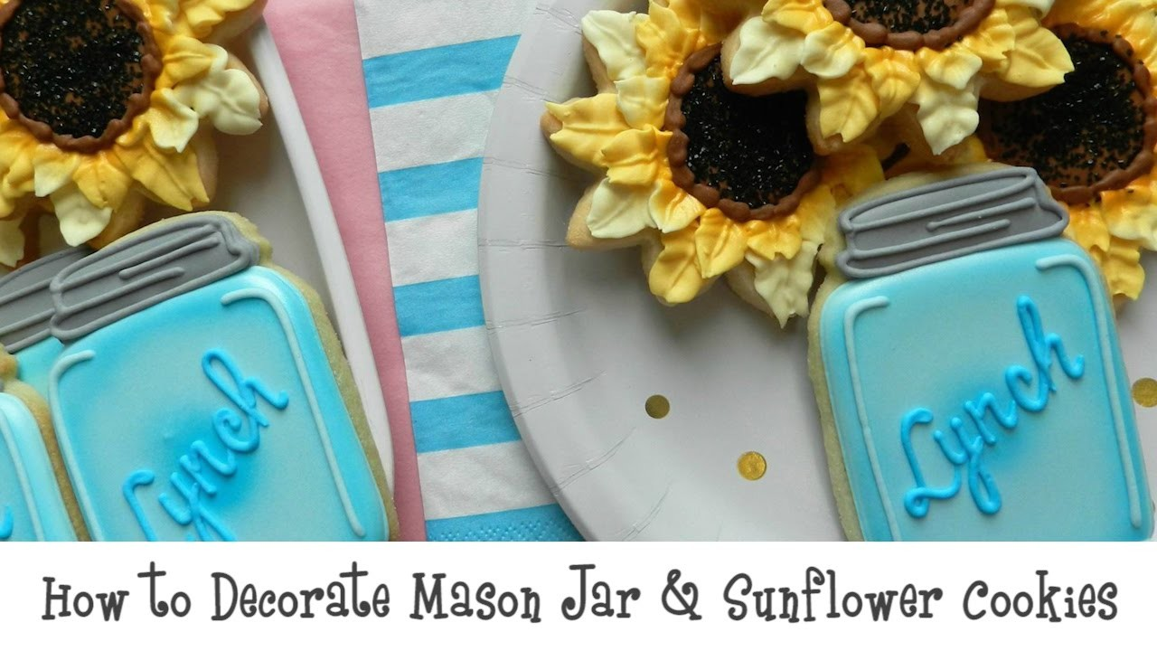 How to Decorate Mason Jar and Sunflower Cookies