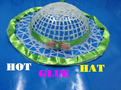 How to make a Hot Glue Hat - Life hacks Hot Glue
