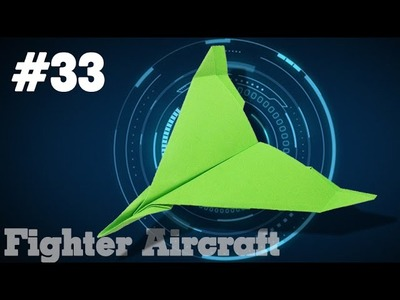How to make a paper airplane that Flies - Easy Origami good paper planes #33  Fighter Aircraft
