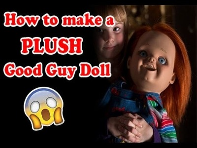 How to make a plush Good Guy Doll PART 1 (The Body)