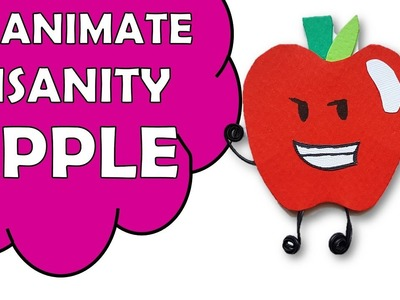 How To Make Inanimate Insanity APPLE