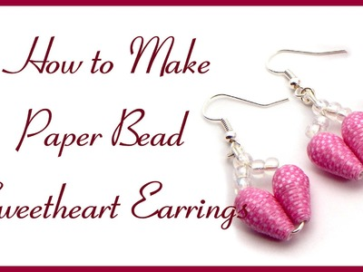 How to Make Paper Bead Sweet Heart Earrings