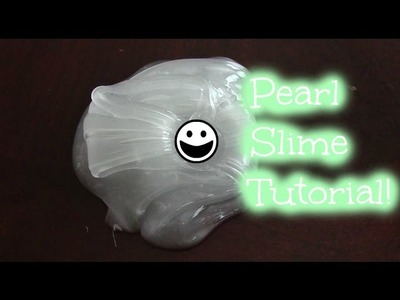 How To Make Pearl Slime! (Part 3)