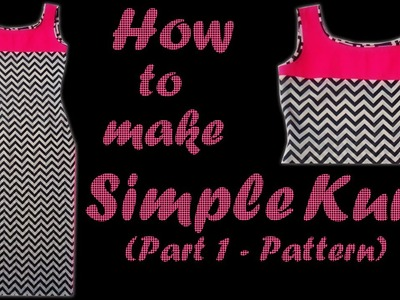 How to make Simple Kurti (Part 1 - Pattern)