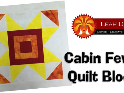 How to Piece a Cabin Fever Quilt Block - Quilting Tutorial with Leah Day