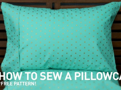 How to sew a pillowcase (with free pattern) | Sewing Tutorial with Angela Wolf