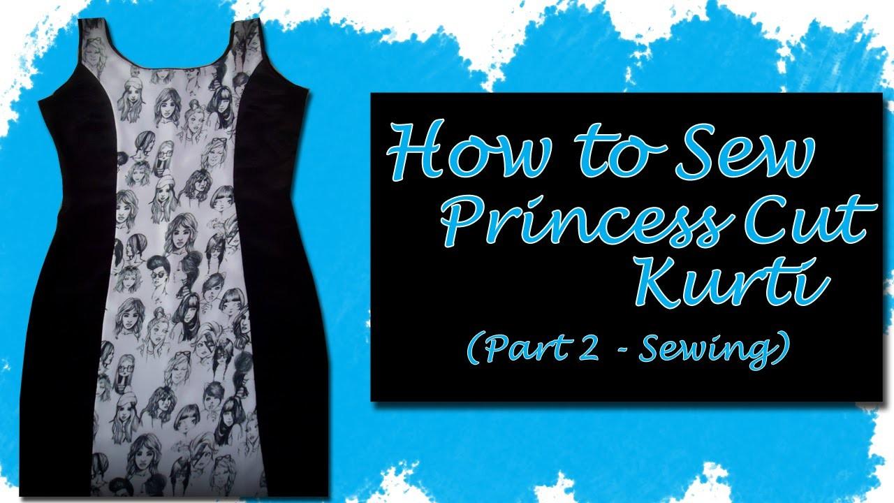 How to Sew Princess Cut Kurti  (Part 2 - Sewing)