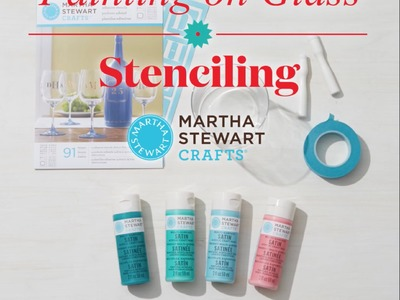 How to Stencil On Glass with Martha Stewart Crafts®