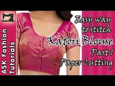 How to Stitch Katori Blouse - Part 1 - Paper Cutting (In Hindi)