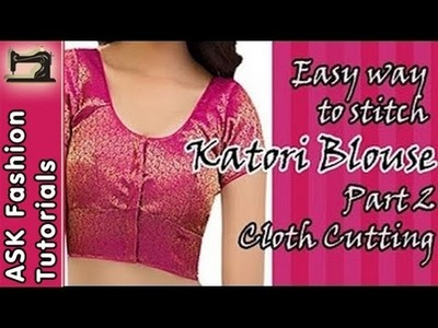 How to Stitch Katori Blouse - Part 2 - Cloth Cutting (In Hindi)
