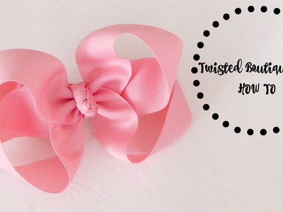 HOW TO: TBB.Twisted Boutique Bow (Another method for making this hairbow)
