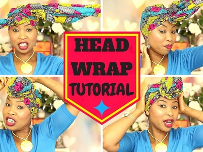 HOW TO TIE A HEAD WRAP - Easy Head Wrap Tutorial - AFRICAN HEAD WRAP - Hijab - Royal Head Wraps