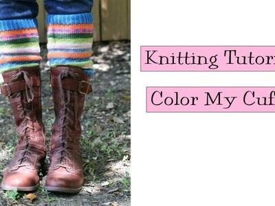 Knitting Tutorial - Color My Cuffs