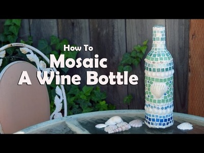 Mosaic Tutorials: How To Mosaic A Wine Bottle