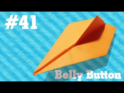 Origami Easy - How to make a paper airplane that fly #41 - Belly Button - Tutorial