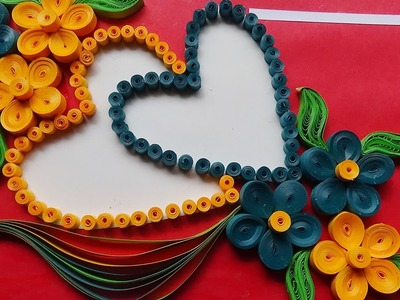 Paper quilling desings | How To Make a Beautiful heart shapeed quilling  greeting card