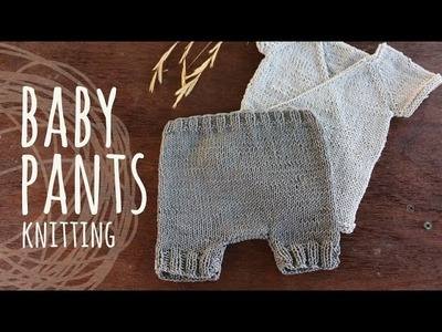 Tutorial Knitting Baby Pants (Kimono Set)