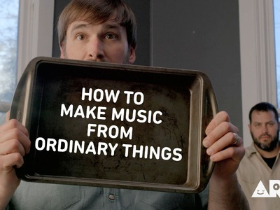 ARTtv Music Club - How To Make Music from Ordinary Things by Will Dupuy and Lefty Lefkowitz