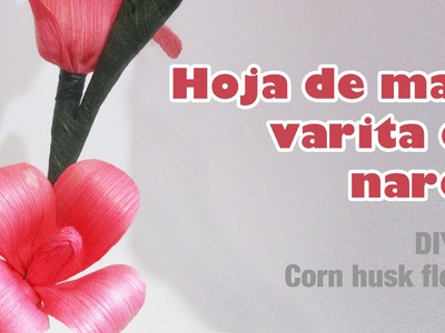 Como hacer flor con hoja de maíz 47. How to make a corn husk flower