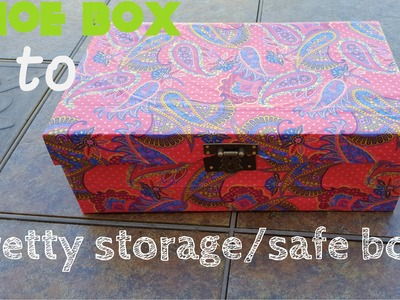 DIY How to make a shoe box into a pretty storage box.safe box (No brainer)