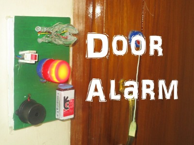 How To Make a Door Alarm - electric door alarm